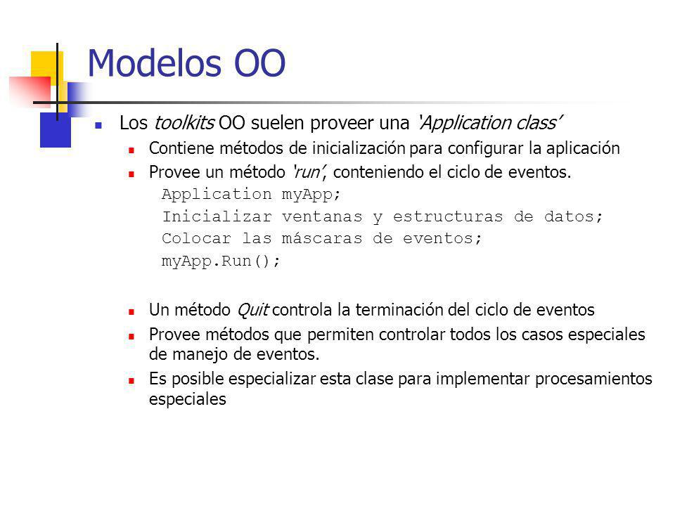 Modelos OO Los toolkits OO suelen proveer una 'Application class'
