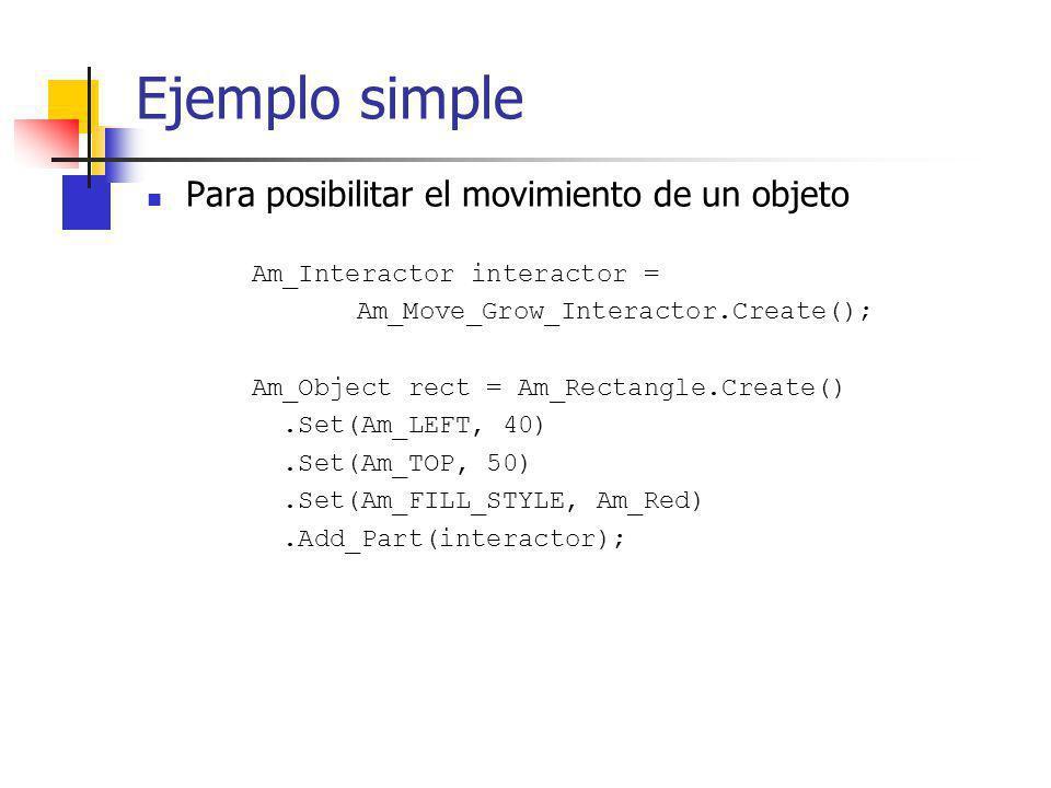 Ejemplo simple Para posibilitar el movimiento de un objeto