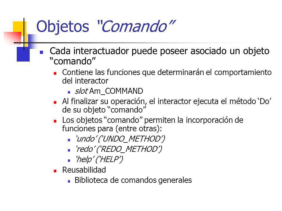 Objetos Comando Cada interactuador puede poseer asociado un objeto comando