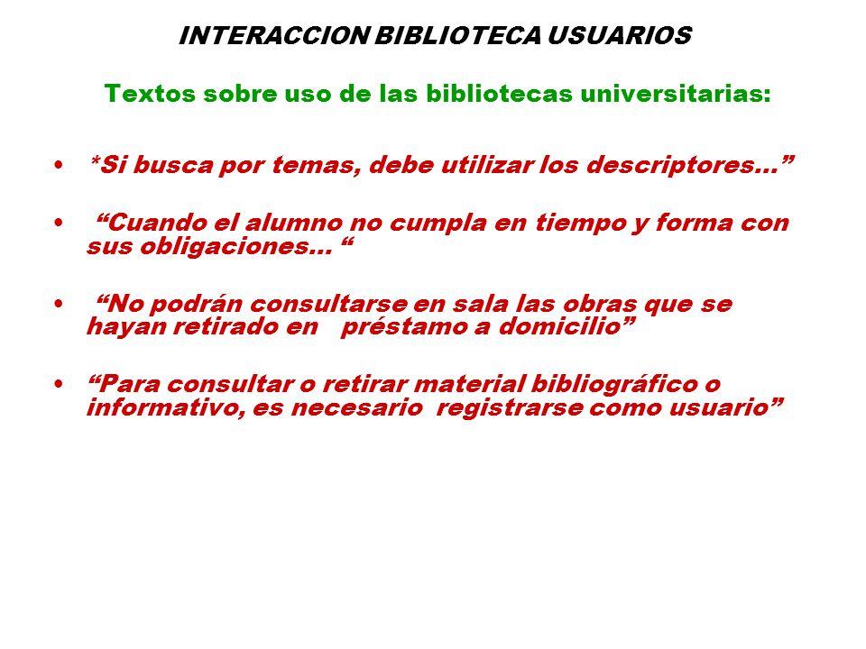 INTERACCION BIBLIOTECA USUARIOS Textos sobre uso de las bibliotecas universitarias: