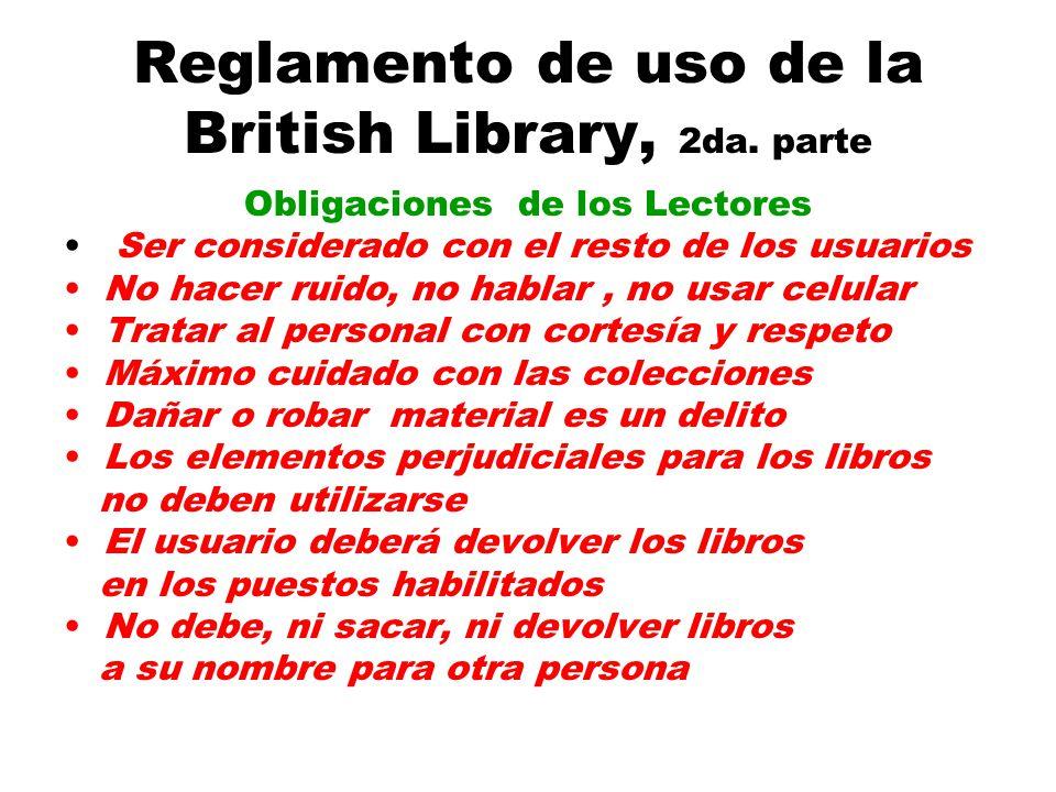 Reglamento de uso de la British Library, 2da. parte