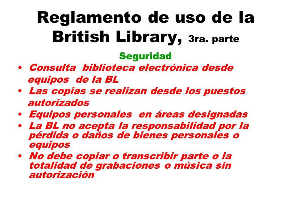 Reglamento de uso de la British Library, 3ra. parte