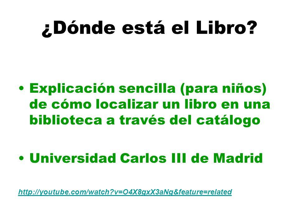 ¿Dónde está el Libro Explicación sencilla (para niños) de cómo localizar un libro en una biblioteca a través del catálogo.