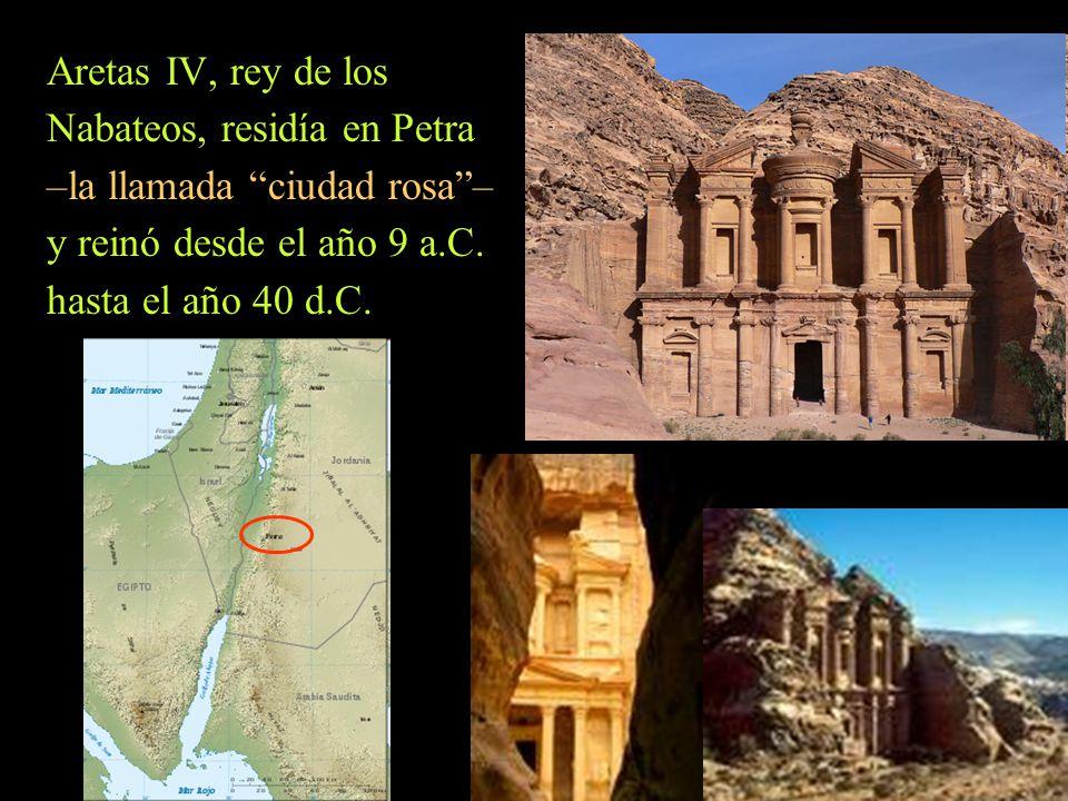 Nabateos, residía en Petra –la llamada ciudad rosa –