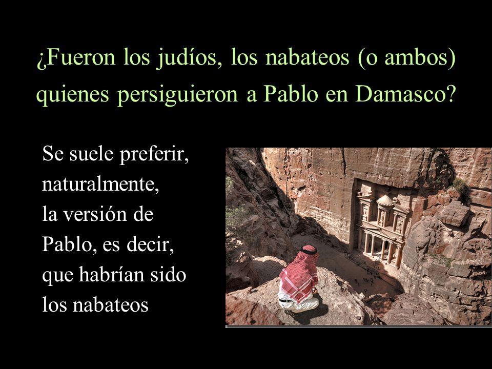 ¿Fueron los judíos, los nabateos (o ambos) quienes persiguieron a Pablo en Damasco
