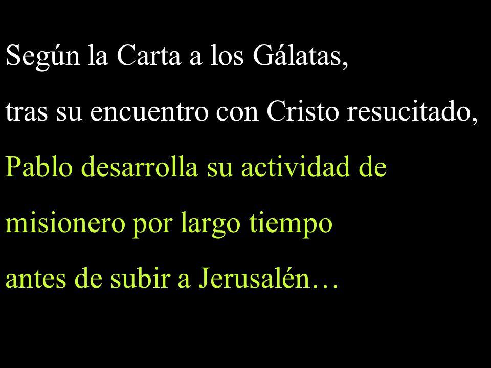 Según la Carta a los Gálatas,