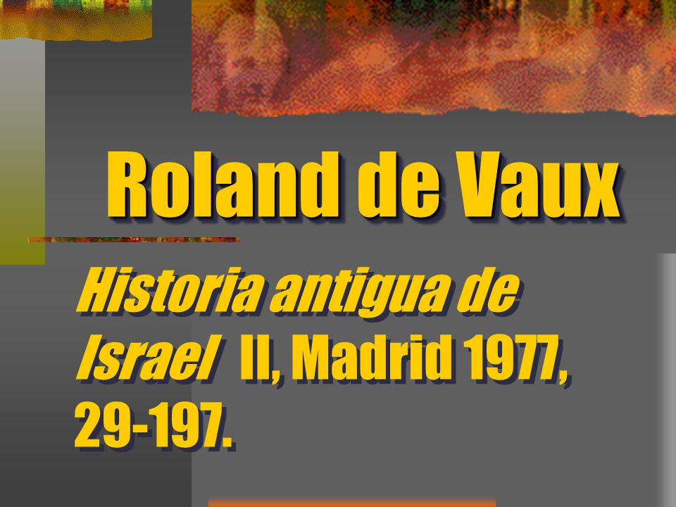 Historia antigua de Israel II, Madrid 1977, 29-197.