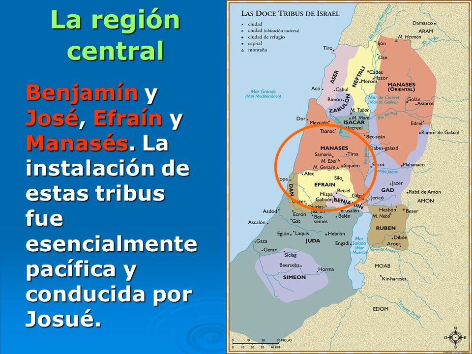 La región central Benjamín y José, Efraín y Manasés.