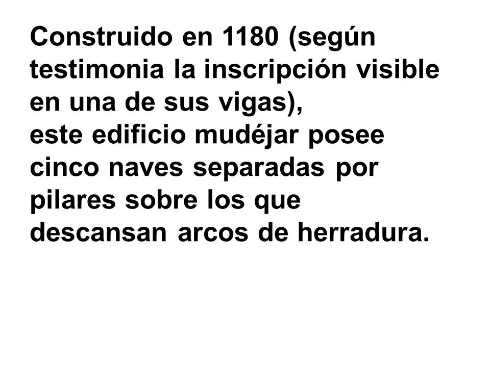 Construido en 1180 (según testimonia la inscripción visible en una de sus vigas),