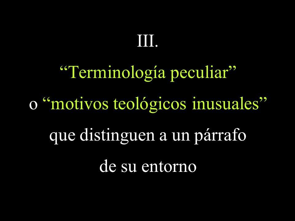 Terminología peculiar o motivos teológicos inusuales
