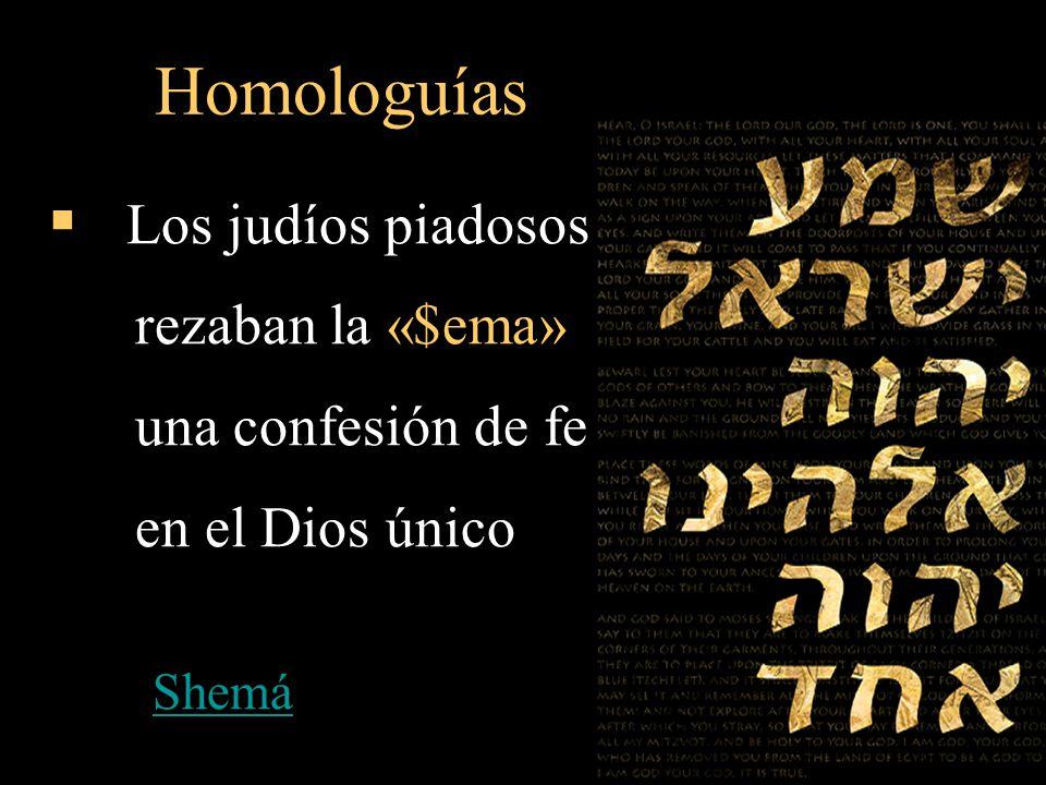 Homologuías rezaban la «$ema» una confesión de fe en el Dios único