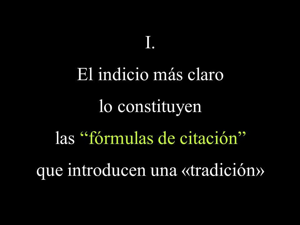 las fórmulas de citación que introducen una «tradición»
