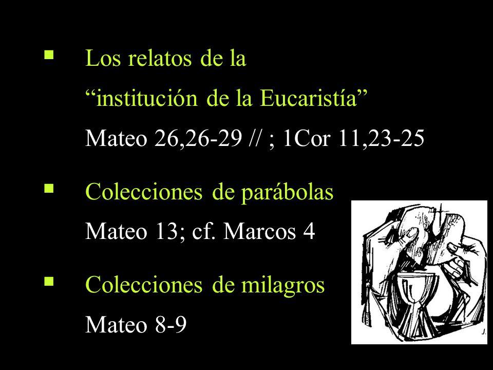 institución de la Eucaristía Mateo 26,26-29 // ; 1Cor 11,23-25