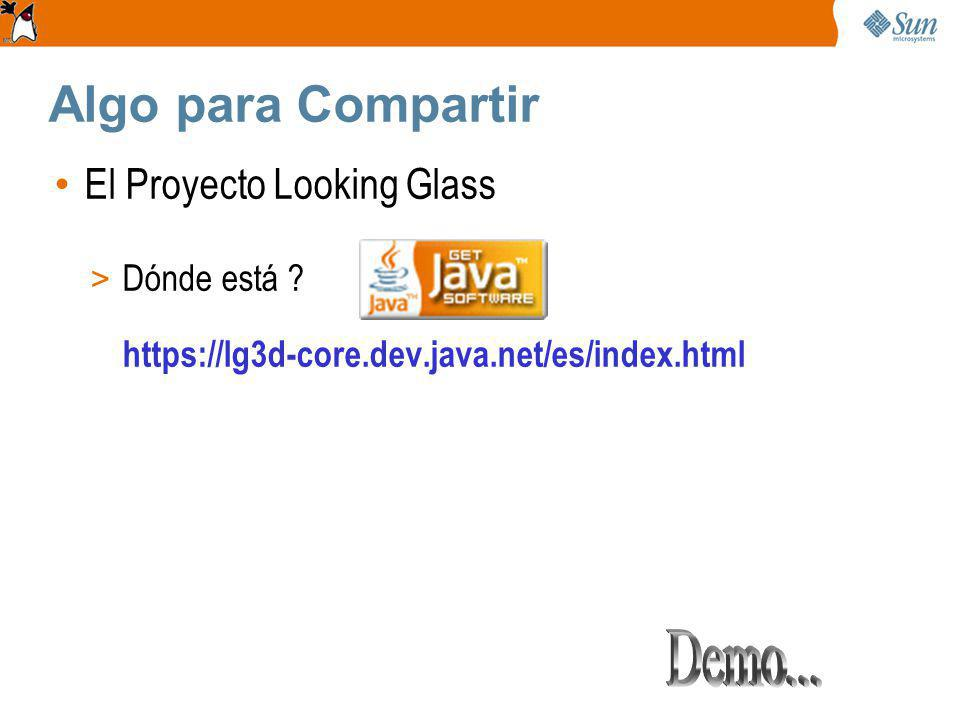 Algo para Compartir Demo... El Proyecto Looking Glass
