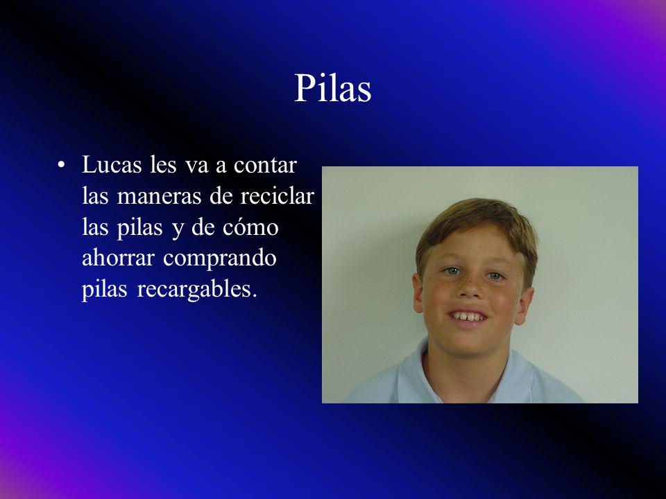 Pilas Lucas les va a contar las maneras de reciclar las pilas y de cómo ahorrar comprando pilas recargables.