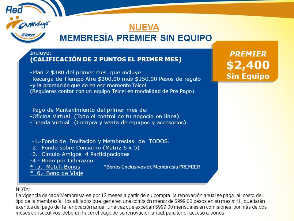 $2,400 NUEVA MEMBRESÍA PREMIER SIN EQUIPO Sin Equipo PREMIER