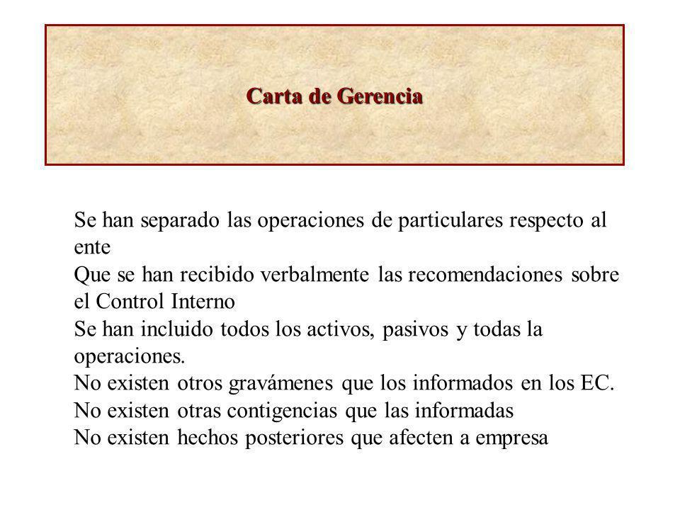 Carta de Gerencia Se han separado las operaciones de particulares respecto al ente.