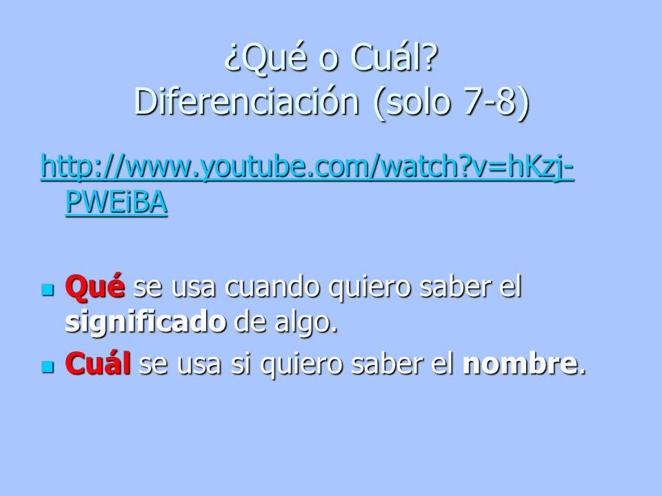 ¿Qué o Cuál Diferenciación (solo 7-8)