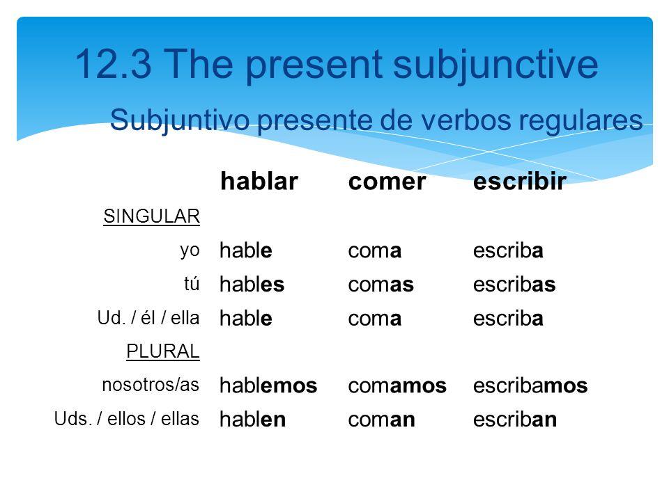 Subjuntivo presente de verbos regulares