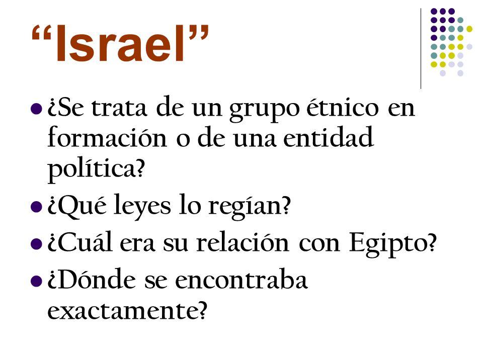 Israel ¿Se trata de un grupo étnico en formación o de una entidad política ¿Qué leyes lo regían