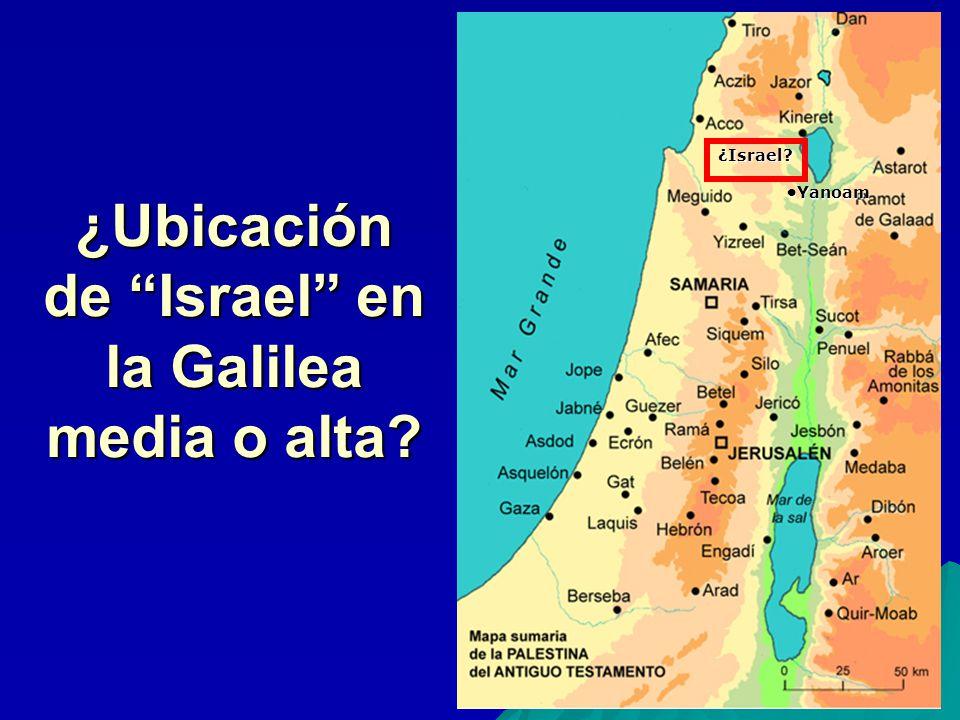 ¿Ubicación de Israel en la Galilea media o alta