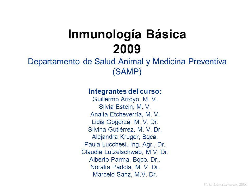 Inmunología Básica 2009 Departamento de Salud Animal y Medicina Preventiva (SAMP)