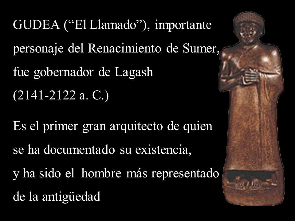 GUDEA ( El Llamado ), importante personaje del Renacimiento de Sumer,