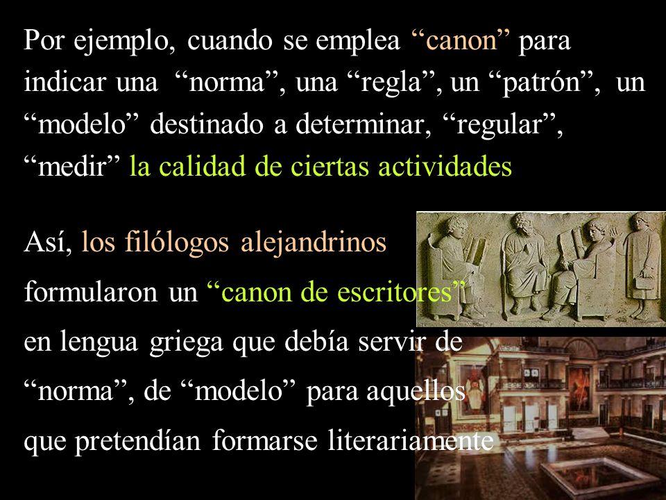 Así, los filólogos alejandrinos formularon un canon de escritores