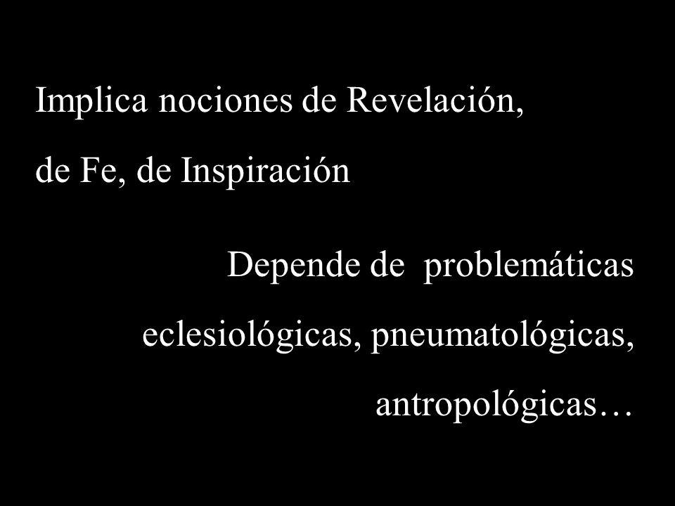 Implica nociones de Revelación,