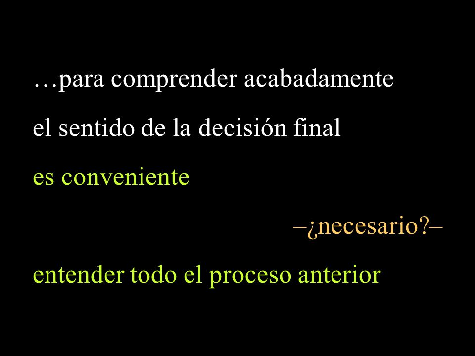 …para comprender acabadamente