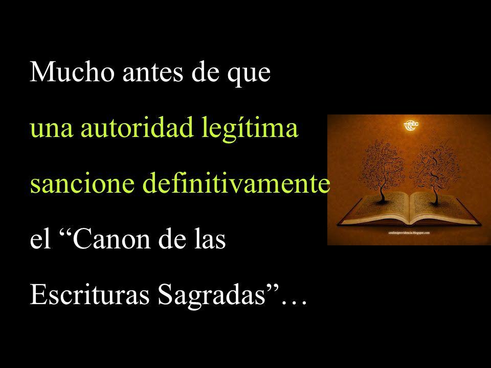 una autoridad legítima sancione definitivamente el Canon de las