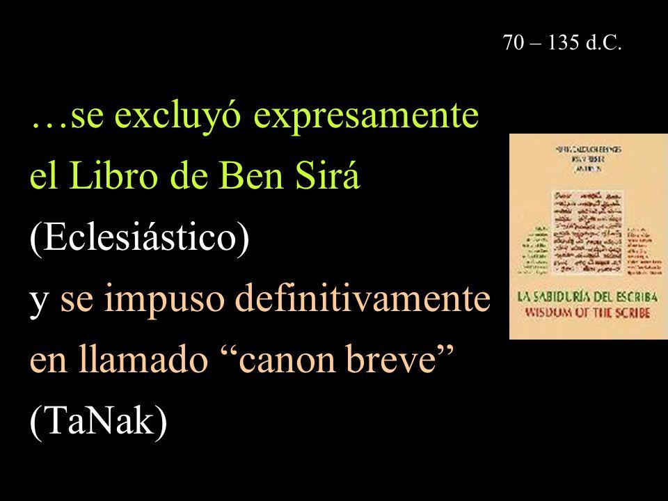 …se excluyó expresamente el Libro de Ben Sirá (Eclesiástico)