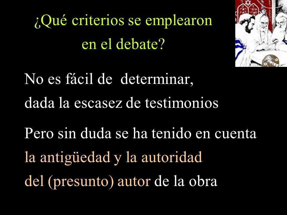 ¿Qué criterios se emplearon en el debate