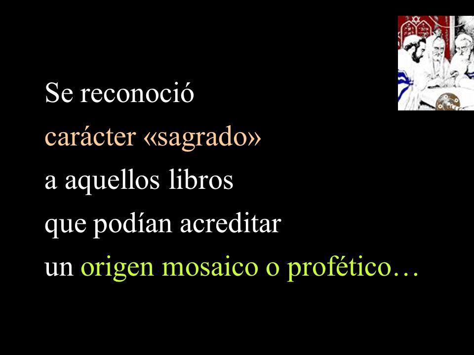 Se reconoció carácter «sagrado» a aquellos libros.