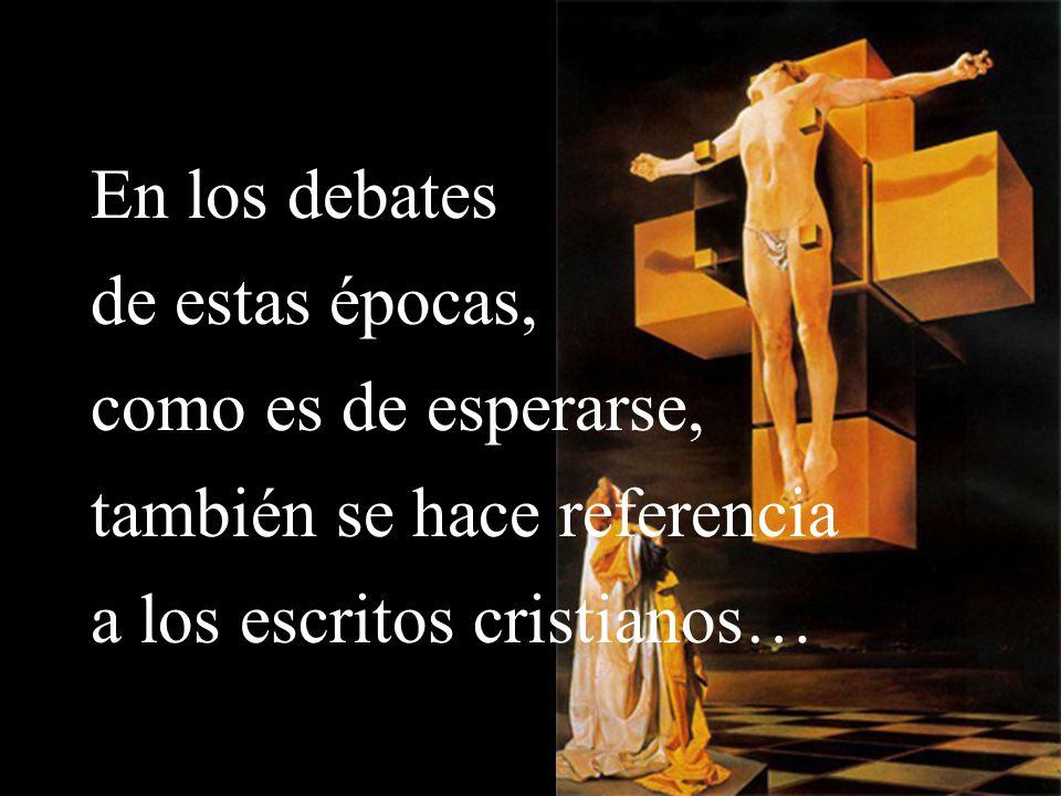 En los debates de estas épocas, como es de esperarse, también se hace referencia.