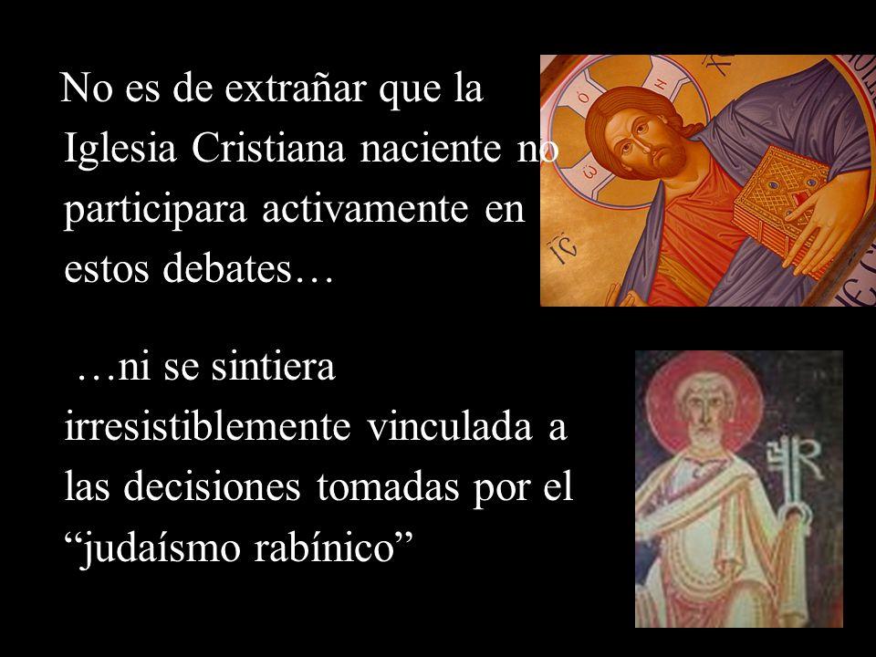 No es de extrañar que la Iglesia Cristiana naciente no participara activamente en estos debates…