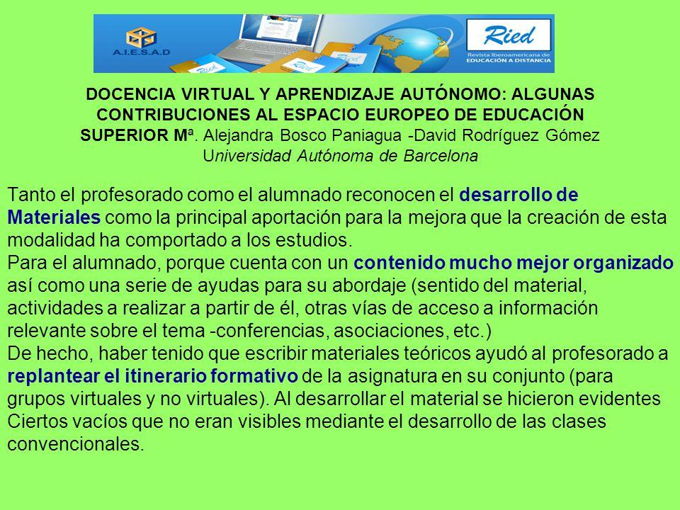 DOCENCIA VIRTUAL Y APRENDIZAJE AUTÓNOMO: ALGUNAS CONTRIBUCIONES AL ESPACIO EUROPEO DE EDUCACIÓN SUPERIOR Mª. Alejandra Bosco Paniagua -David Rodríguez Gómez Universidad Autónoma de Barcelona