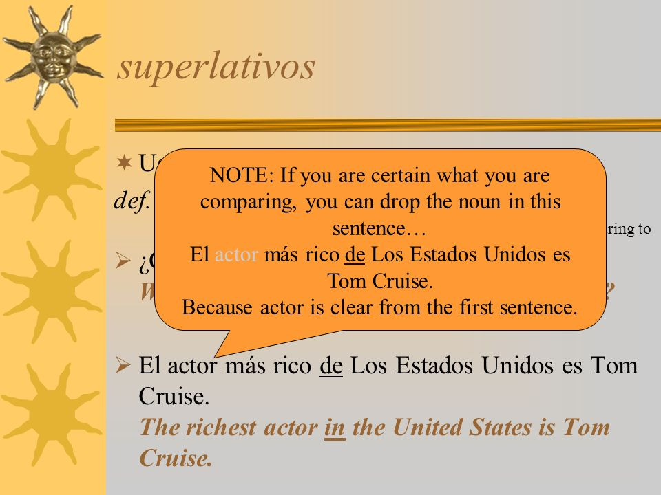 superlativos Use the following pattern for superlatives: