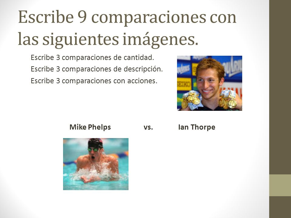 Escribe 9 comparaciones con las siguientes imágenes.