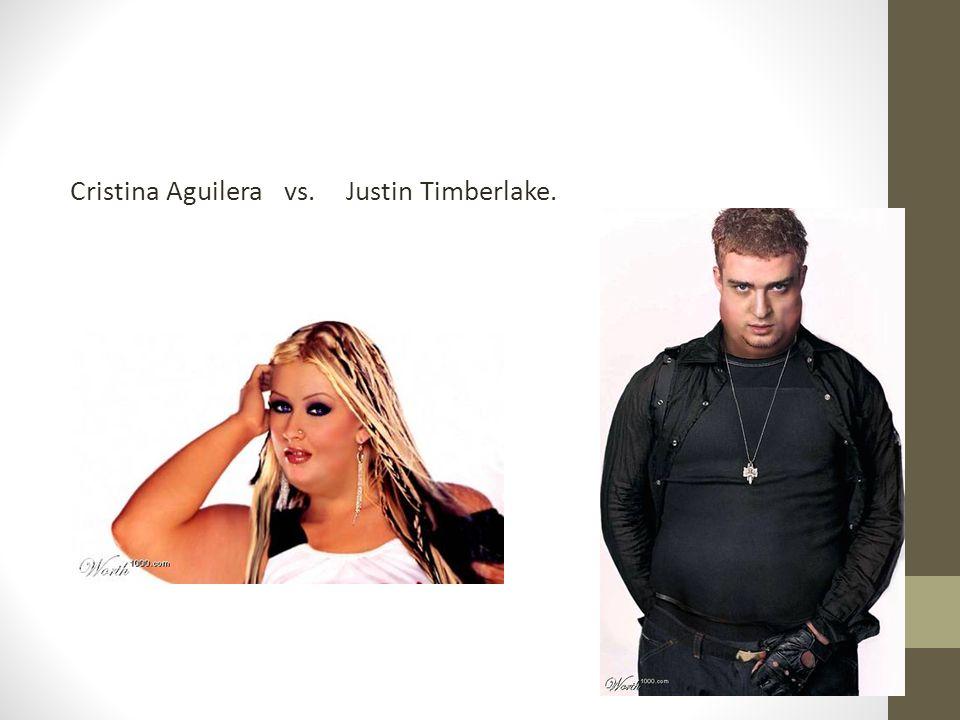Cristina Aguilera vs. Justin Timberlake.