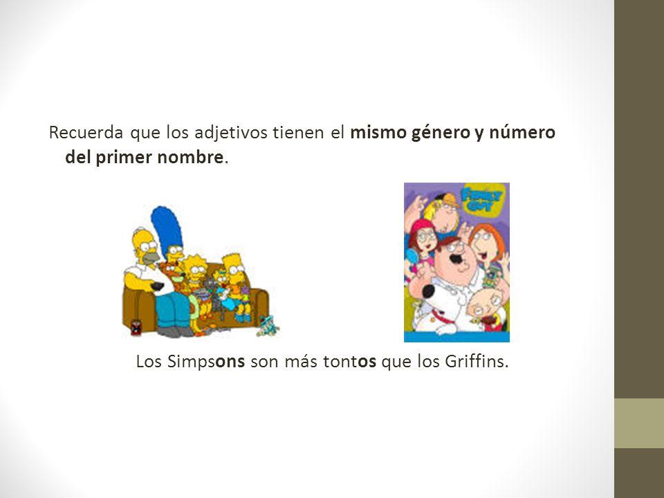 Los Simpsons son más tontos que los Griffins.