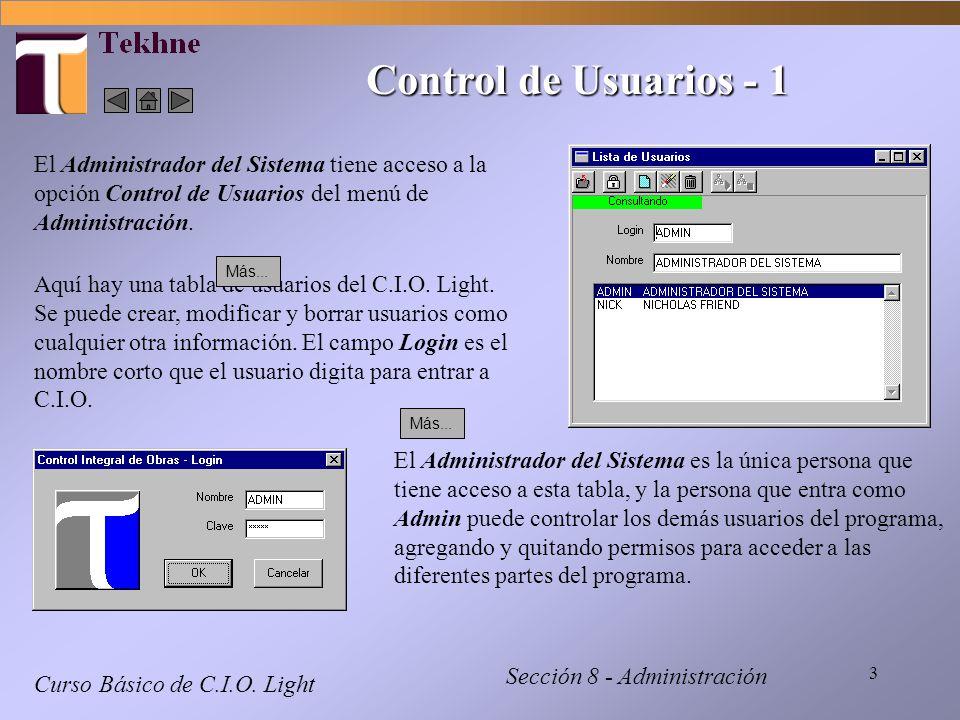 Control de Usuarios - 1 El Administrador del Sistema tiene acceso a la opción Control de Usuarios del menú de Administración.