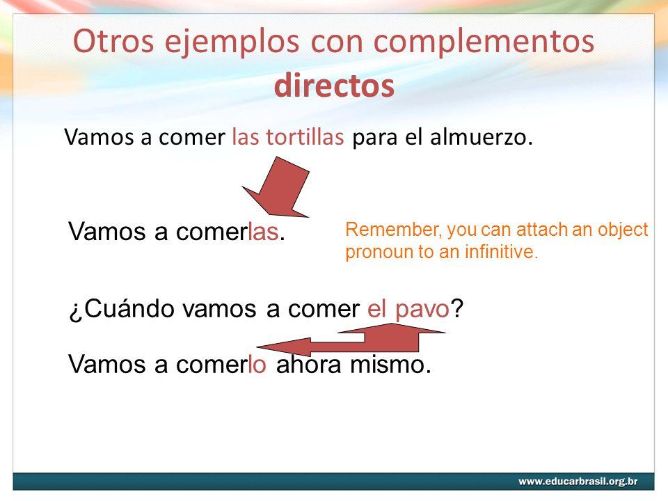 Otros ejemplos con complementos directos