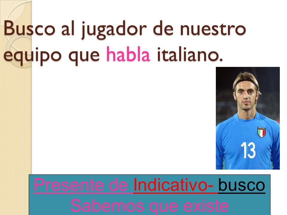 Busco al jugador de nuestro equipo que habla italiano.