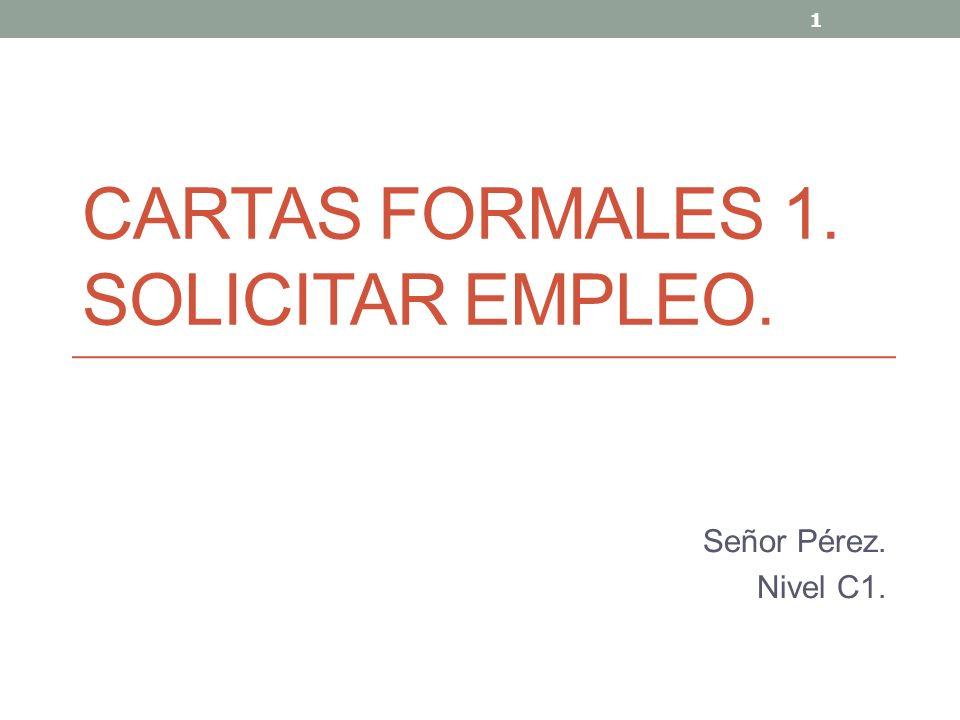 Cartas Formales 1 Solicitar Empleo Ppt Video Online Descargar