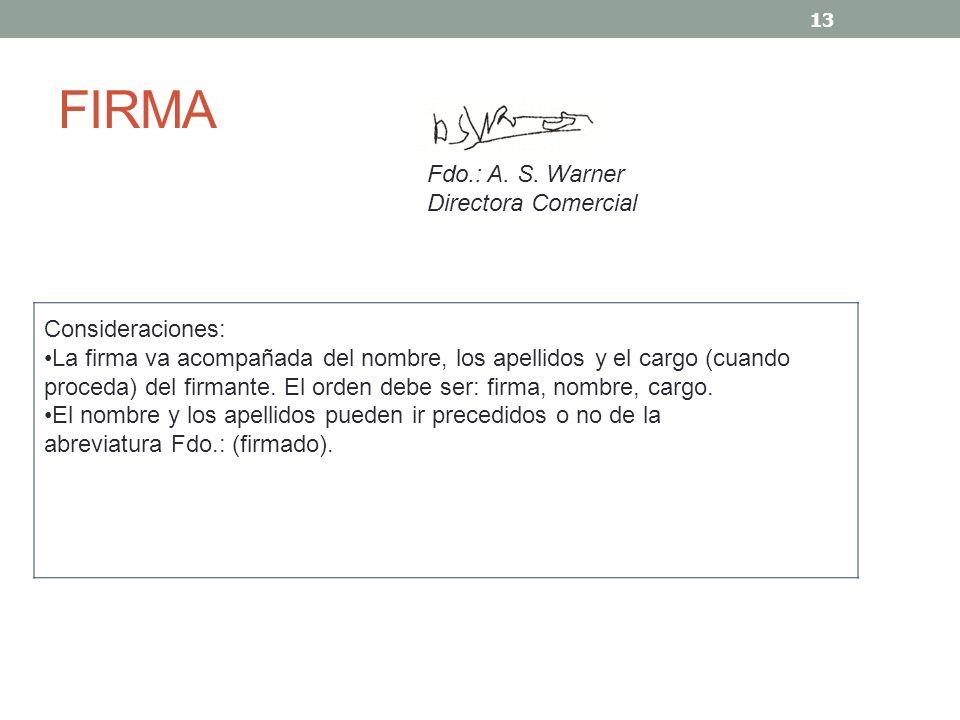 FIRMA Fdo.: A. S. Warner Directora Comercial Consideraciones: