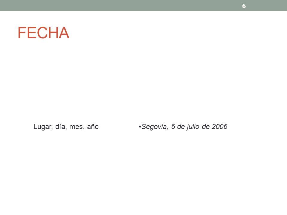 FECHA Lugar, día, mes, año Segovia, 5 de julio de 2006