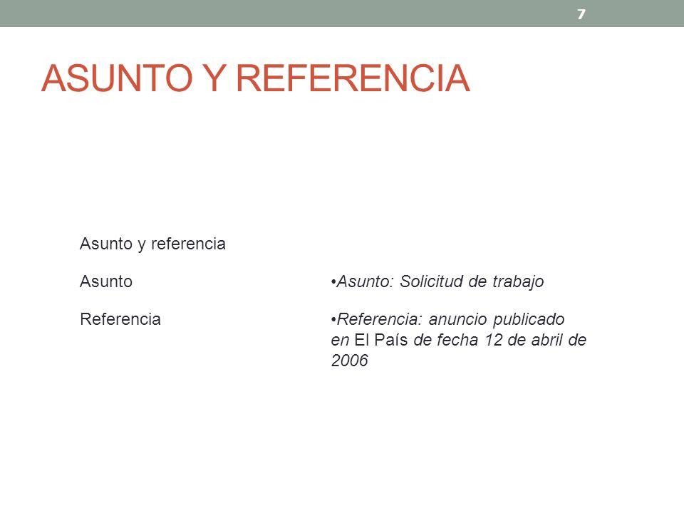 ASUNTO Y REFERENCIA Asunto y referencia Asunto