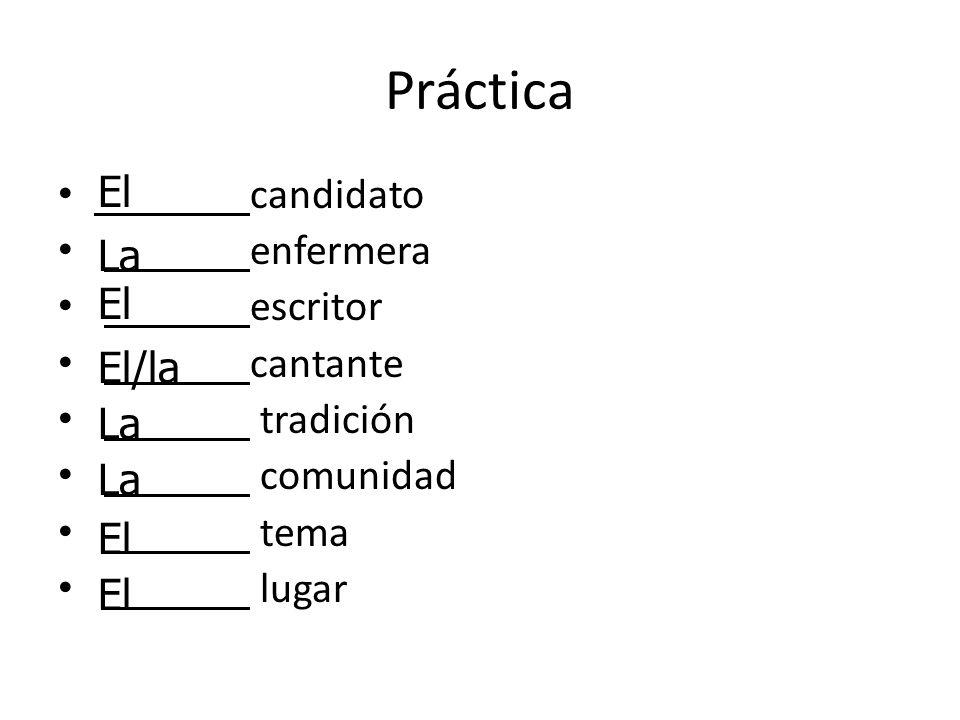 Práctica El candidato enfermera escritor La cantante El tradición