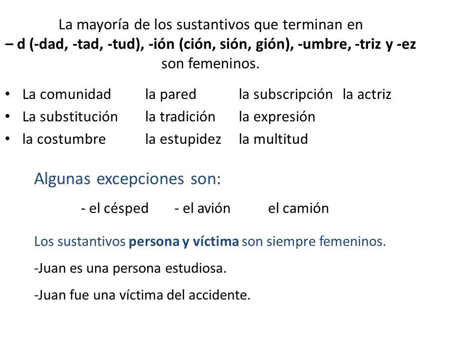 Algunas excepciones son: